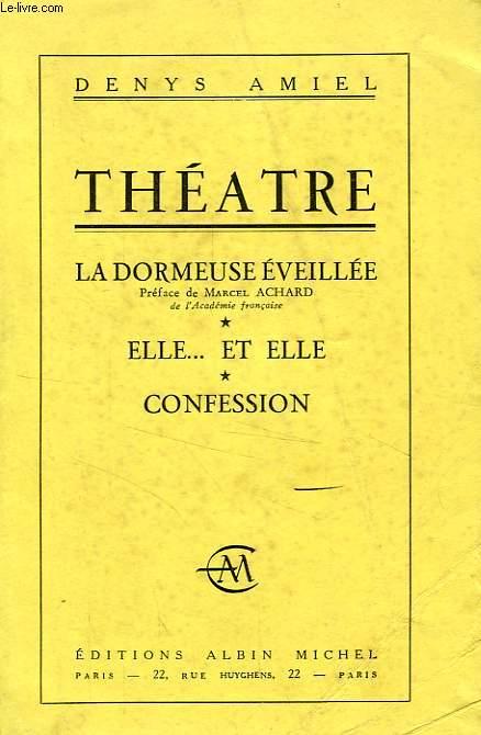 THEATRE, LA DORMEUSE EVEILLEE, ELLE... ET ELLE, CONFESSION