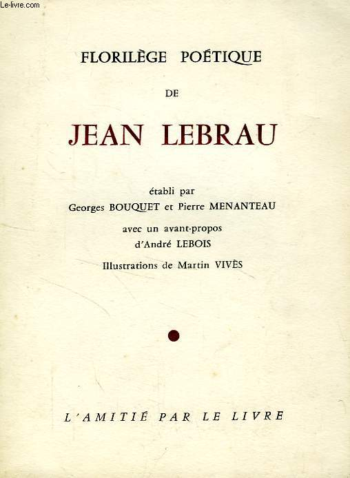 FLORILEGE POETIQUE DE JEAN LEBRAU