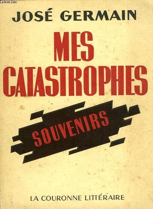 MES CATASTROPHES, SOUVENIRS