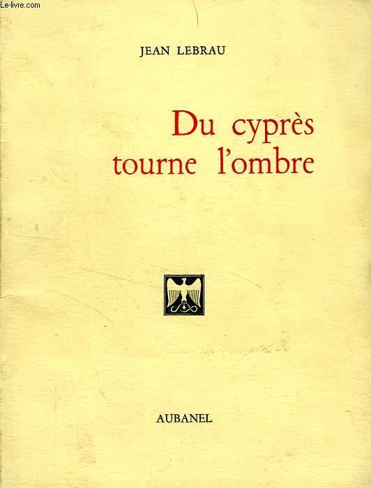 DU CYPRES TOURNE L'OMBRE