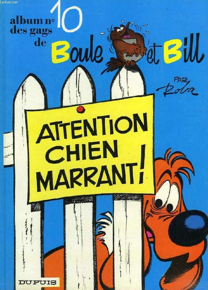 ALBUM N° 10 DES GAGS DE BOULE ET BILL, ATTENTION CHIEN MARRANT !