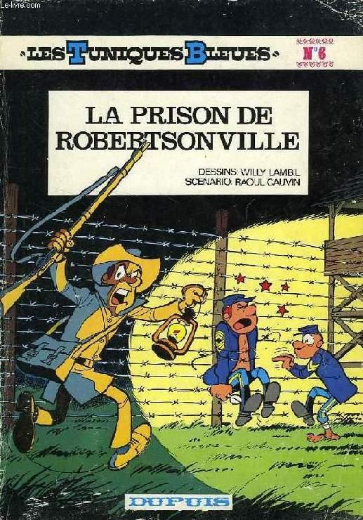 LES TUNIQUES BLEUES, N° 6, LA PRISON DE ROBERTSONVILLE