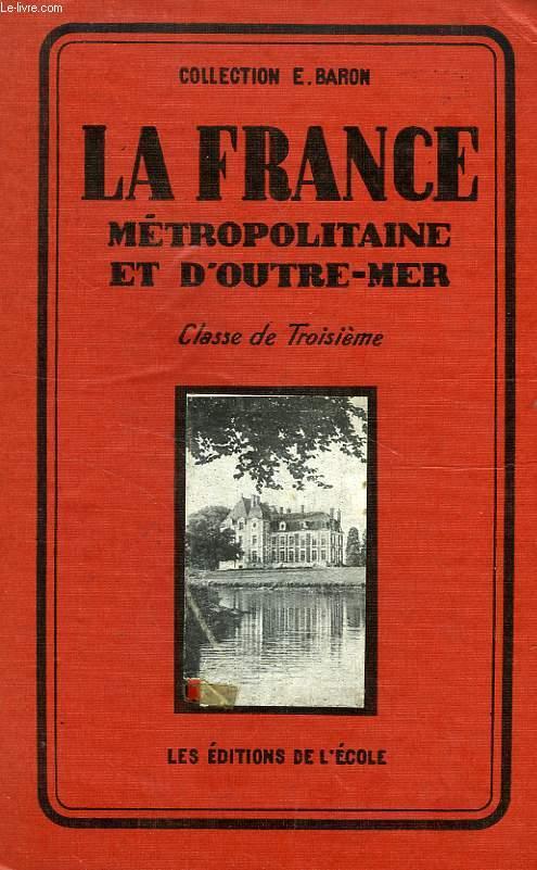 LA FRANCE, METROPOLITAINE ET D'OUTRE-MER, CLASSE DE 3e SECONDAIRE