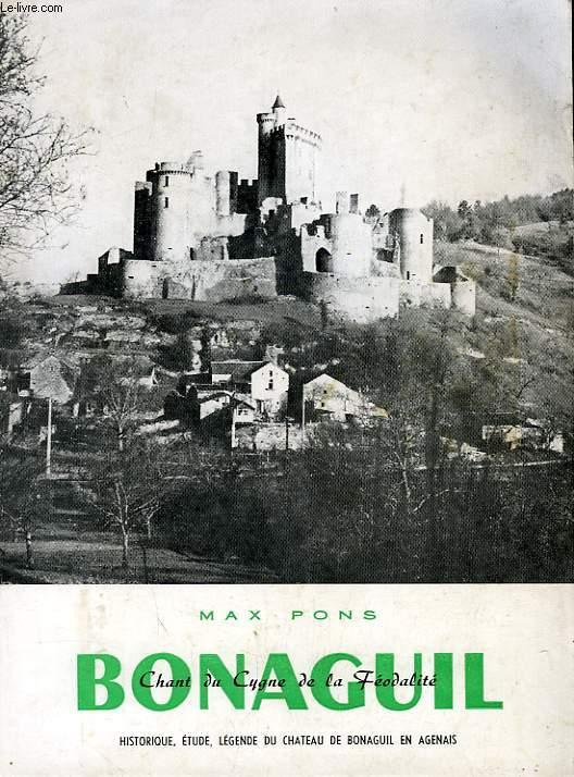 BONAGUIL, CHANT DU CYGNE DE LA FEODALITE