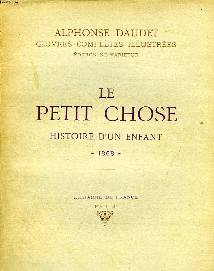 LE PETIT CHOSE, HISTOIRE D'UN ENFANT, 1868