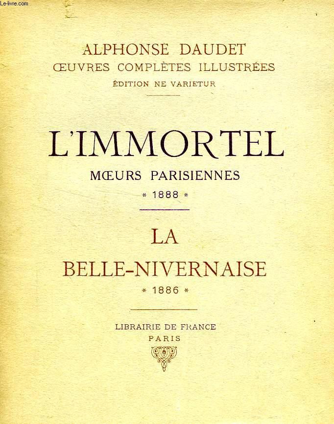 L'IMMORTEL, MOEURS PARISIENNES, 1888 / LA BELLE-NIVERNAISE, 1886