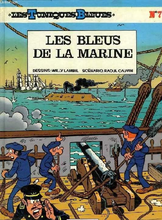 LES TUNIQUES BLEUES, N° 7, LES BLEUS DE LA MARINE