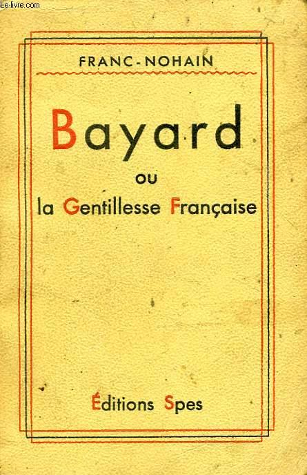 BAYARD, OU LA GENTILLESSE FRANCAISE