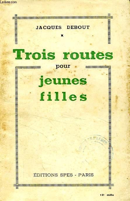 TROIS ROUTES POUR JEUNES FILLES