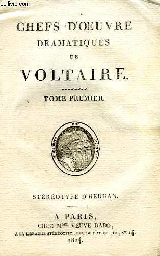 CHEFS-D'OEUVRE DRAMATIQUES DE VOLTAIRE, 4 TOMES