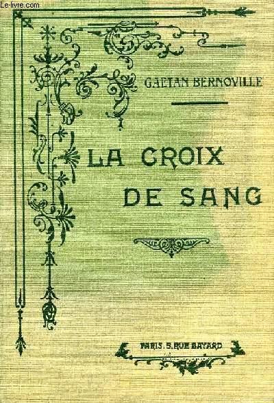 LA CROIX DE SANG, HISTOIRE DU CURE SANTA-CRUZ