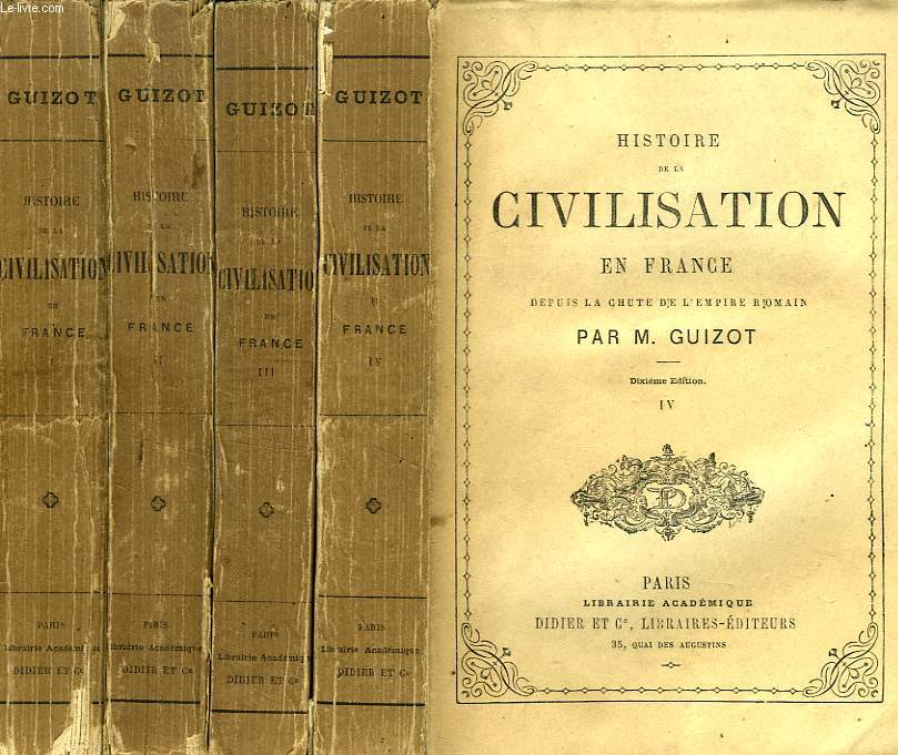 HISTOIRE DE LA CIVILISATION EN FRANCE DEPUIS LA CHUTE DE L'EMPIRE ROMAIN, 4 TOMES / HISTOIRE DE LA CIVILISATION EN EUROPE DEPUIS LA CHUTE DE L'EMPIRE ROMAIN (1 TOME)