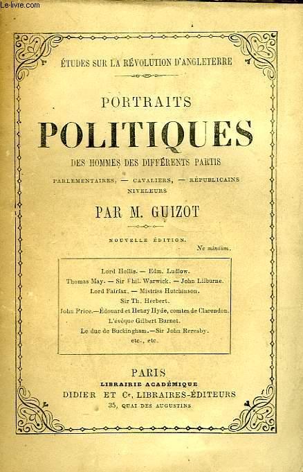PORTRAITS POLITIQUES, DES HOMMES DES DIFFERENTS PARTIS