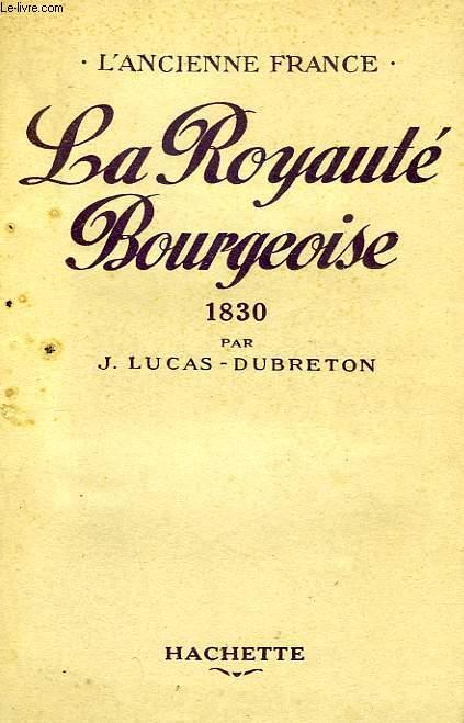 LA ROYAUTE BOURGEOISE, 1830
