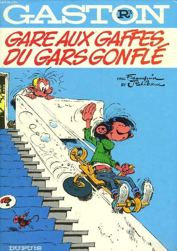 GASTON, R3, GARE AUX GAFFES DU GARS GONFLE