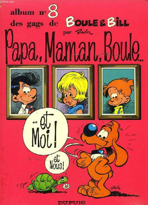 BOULE & BILL, N° 8, PAPA, MAMAN, BOULE... ET MOI !