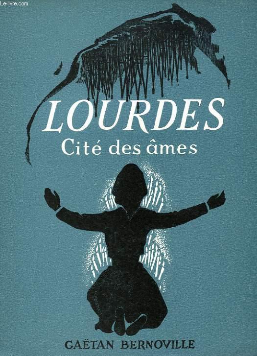 LOURDES, CITE DES AMES