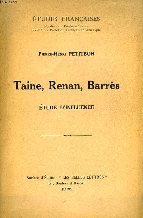 TAINE, RENAN, BARRES, ETUDE D'INFLUENCE