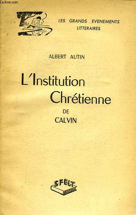 L'INSTITUTION CHRETIENNE DE CALVIN