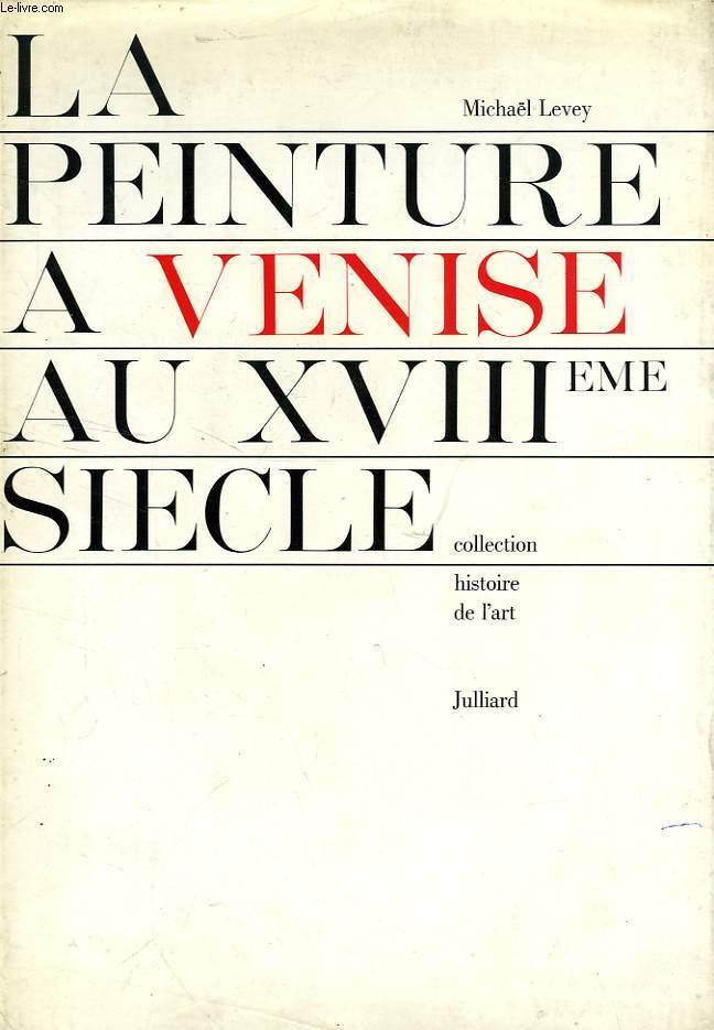 LA PEINTURE A VENISE AU XVIIIe SIECLE (PAINTING IN XVIIIth CENTURY VENICE)