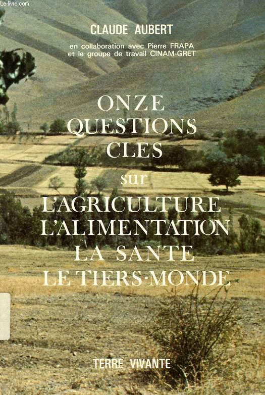 ONZE QUESTIONS CLES SUR L'AGRICULTURE, L'ALIMENTATION, LA SANTE, LE TIERS-MONDE