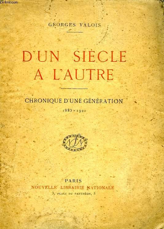 D'UN SIECLE A L'AUTRE, CHRONIQUE D'UNE GENERATION, 1885-1920