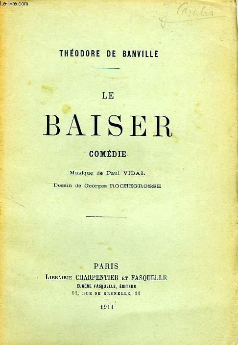 LE BAISER, COMEDIE