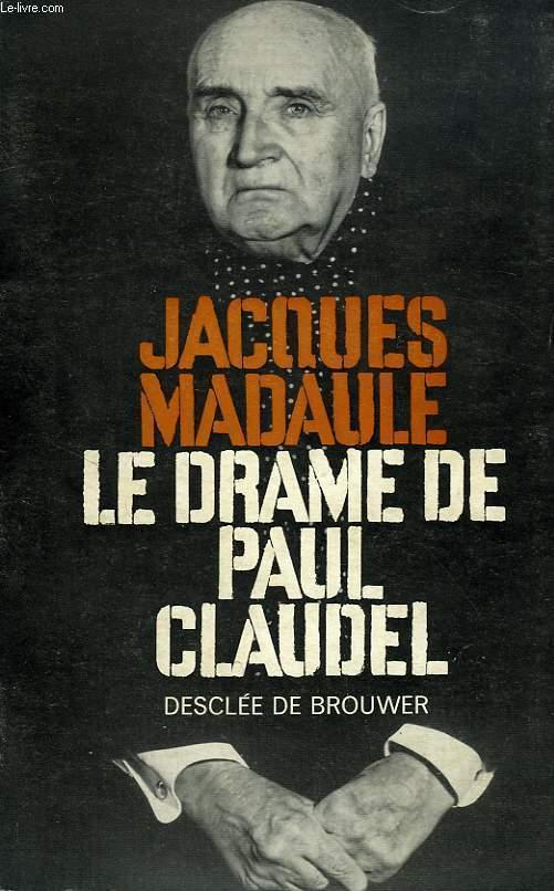 LE DRAME DE PAUL CLAUDEL