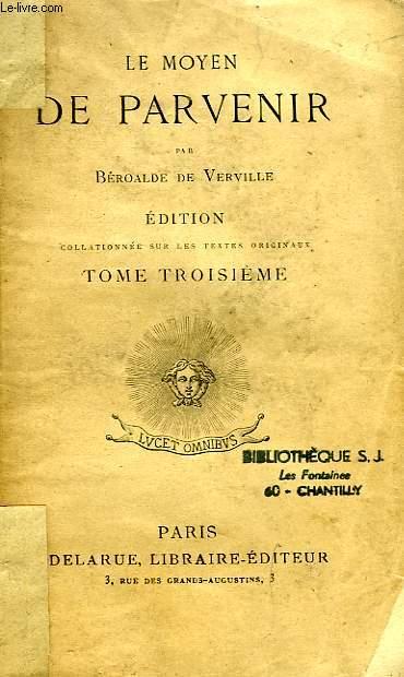 LE MOYEN DE PARVENIR, TOME III