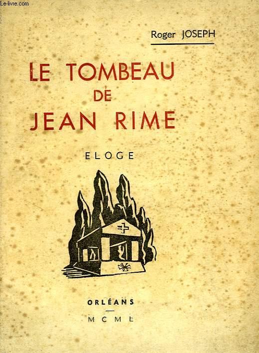 LE TOMBEAU DE JEAN RIME, ELOGE