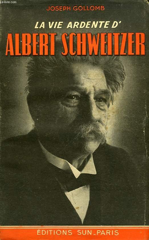 LA VIE ARDENTE D'ALBERT SCHWEITZER