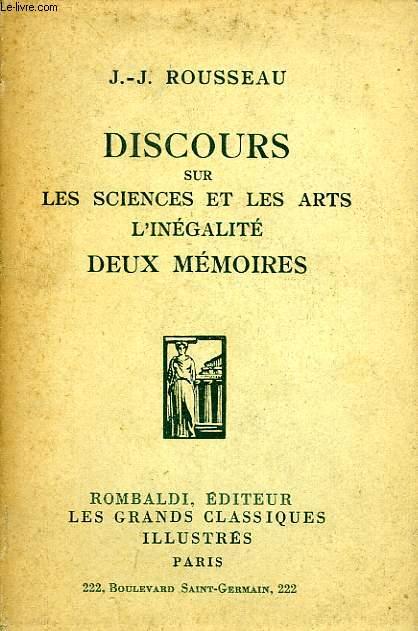 DISCOURS SUR LES SCIENCES ET LES ARTS, DISCOURS SUR L'INEGALITE, DEUX MEMOIRES