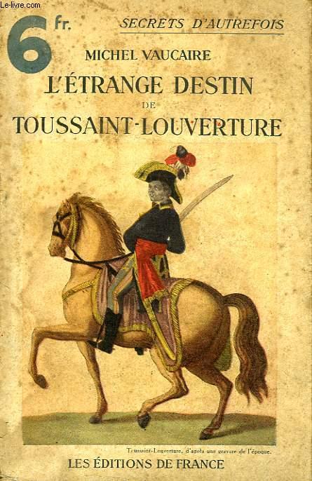 L'ETRANGE DESTIN DE TOUSSAINT-LOUVERTURE