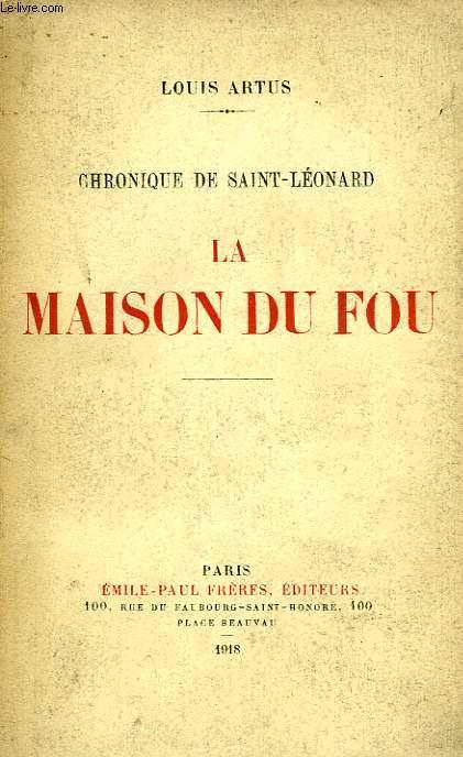 CHRONIQUE DE SAINT-LEONARD, LA MAISON DU FOU