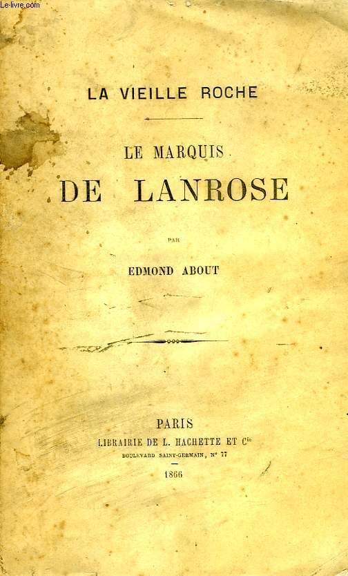 LA VIEILLE ROCHE, LE MARQUIS DE LANROSE