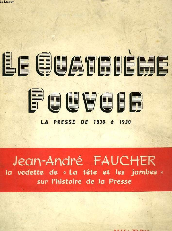 LE QUATRIEME POUVOIR, 1830-1930
