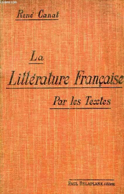 LA LITTERATURE FRANCAISE PAR LES TEXTES