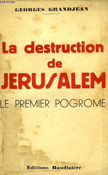 LA DESTRUCTION DE JERUSALEM, LE PREMIER POGROME