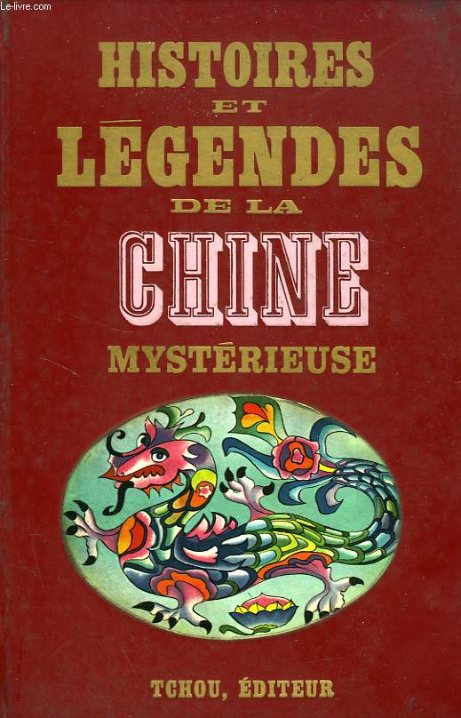 HISTOIRES ET LEGENDES DE LA CHINE MYSTERIEUSE