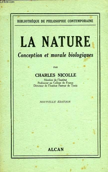 LA NATURE, CONCEPTION ET MORALE BIOLOGIQUES