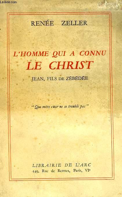 L'HOMME QUI A CONNU LE CHRIST, JEAN, FILS DE ZEBEDEE