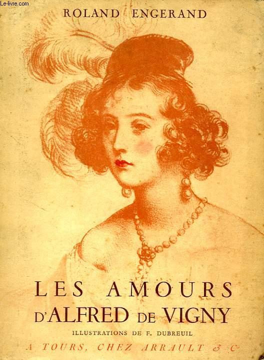 LES AMOURS D'ALFRED DE VIGNY