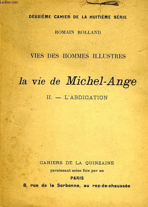 LA VIE DE MICHEL-ANGE, II. L'ABDICATION