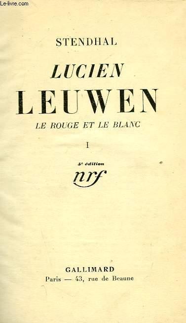 LUCIEN LEUWEN, LE ROUGE ET LE BLANC, I