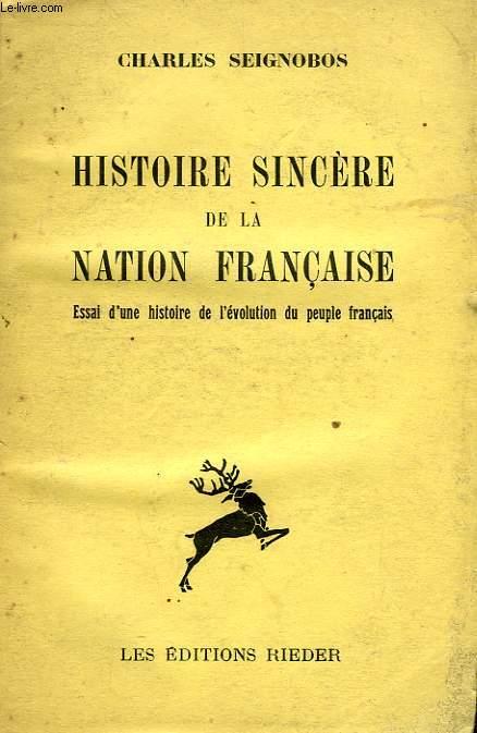 HISTOIRE SINCERE DE LA NATION FRANCAISE, ESSAI D'UNE HISTOIRE DU PEUPLE FRANCAIS