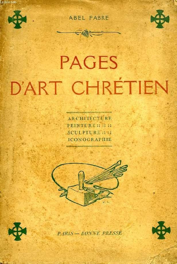 PAGES D'ART CHRETIEN, ETUDES D'ARCHITECTURE, DE PEINTURE, DE SCULPTURE ET D'ICONOGRAPHIE