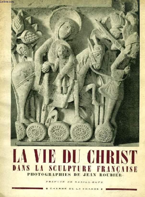 LA VIE DU CHRIST DANS LA SCULPTURE FRANCAISE