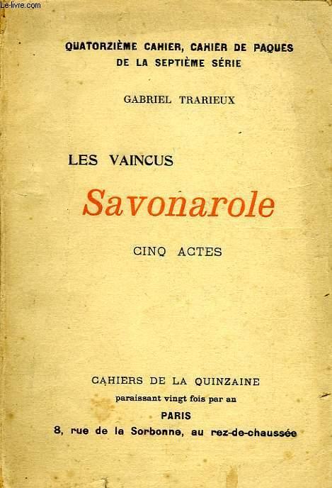 CAHIER DE LA QUINZAINE, MARS 1906, LES VAINCUS, SAVONAROLE, 5 ACTES