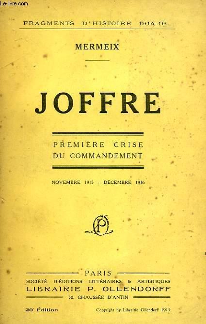 JOFFRE, LA PREMIERE CRISE DU COMMANDEMENT (NOV. 1915 - DEC. 1916)