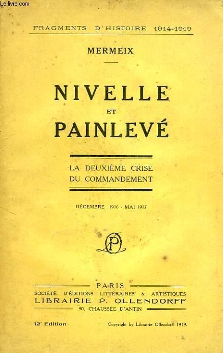 NIVELLE ET PAINLEVE, LA DEUXIEME CRISE DU COMMANDEMENT (DEC. 1916 - MAI 1917)